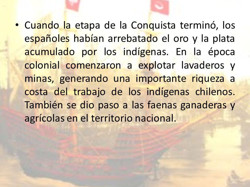 Cuando la etapa de la Conquista terminó, los españoles habían arrebatado el oro y la plata acumulado por los indígenas.