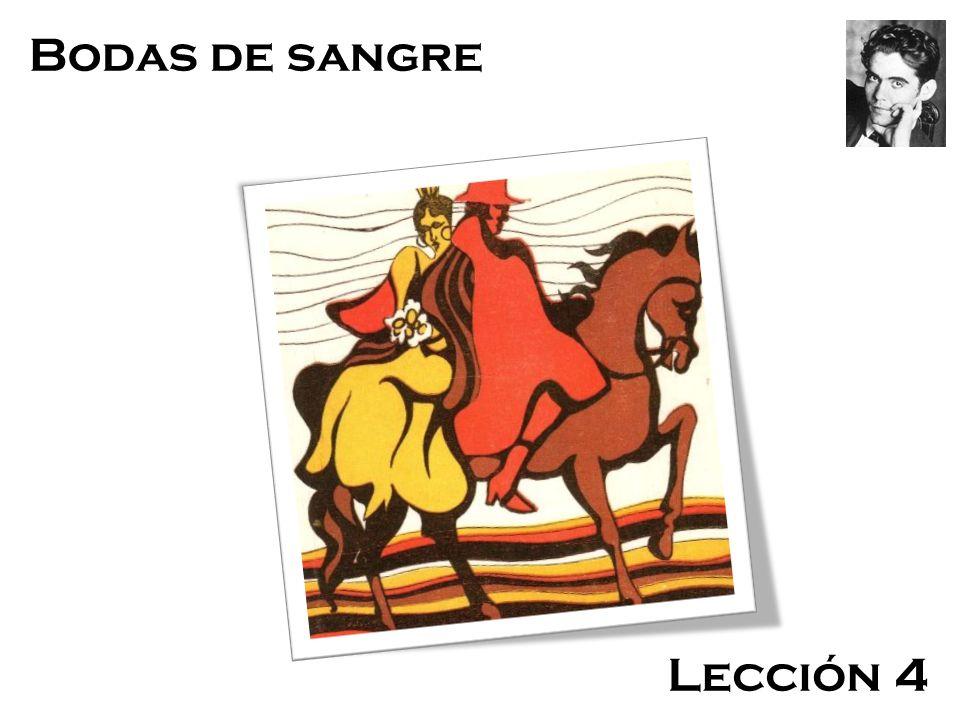 Bodas de Sangre Federico García Lorca Bodas de sangre Lección 4