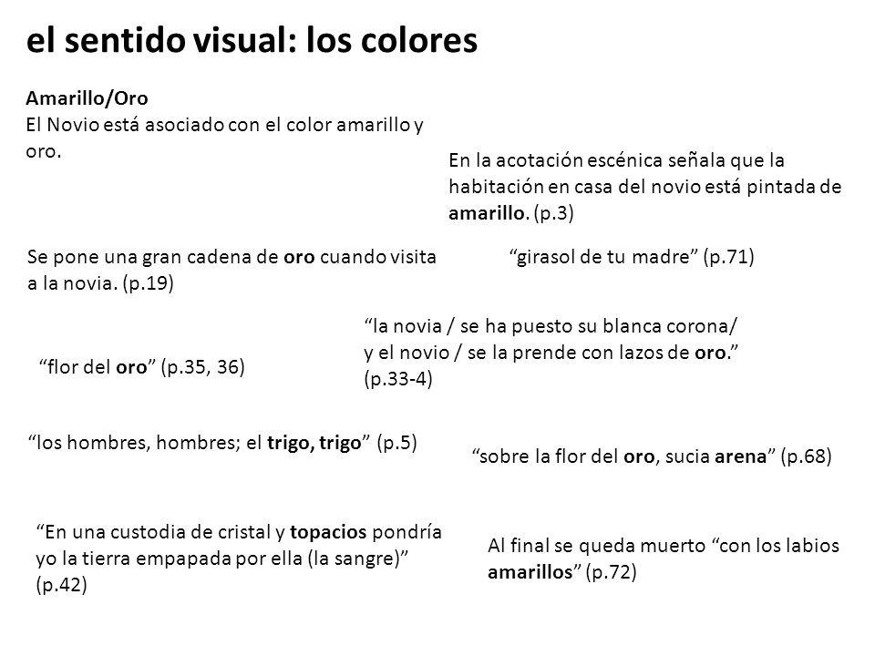 el sentido visual: los colores Amarillo/Oro El Novio está asociado con el color amarillo y oro. En la acotación escénica señala que la habitación en c