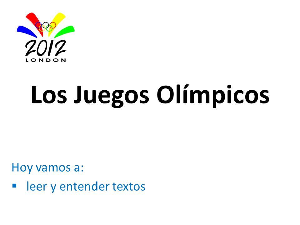 Los Juegos Olímpicos Hoy vamos a: leer y entender textos