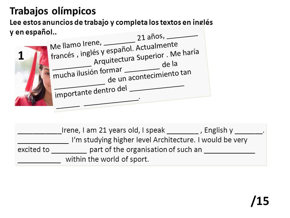 Trabajos olímpicos Lee estos anuncios de trabajo y completa los textos en inglés y en español..