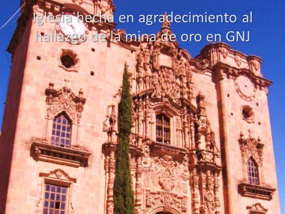 Iglesia hecha en agradecimiento al hallazgo de la mina de oro en GNJ