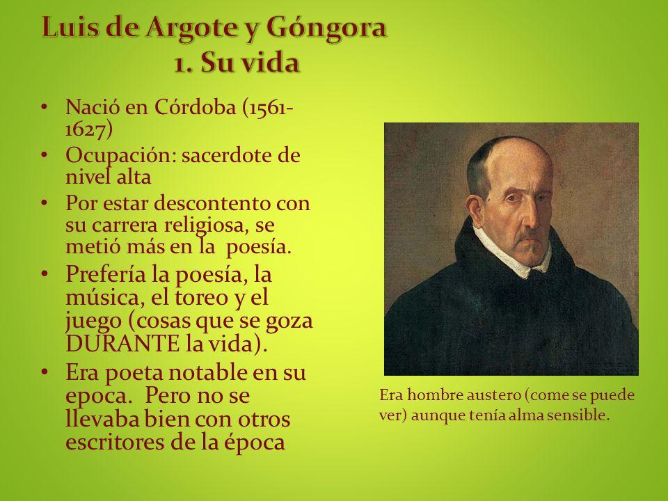Nació en Córdoba (1561- 1627) Ocupación: sacerdote de nivel alta Por estar descontento con su carrera religiosa, se metió más en la poesía. Prefería l