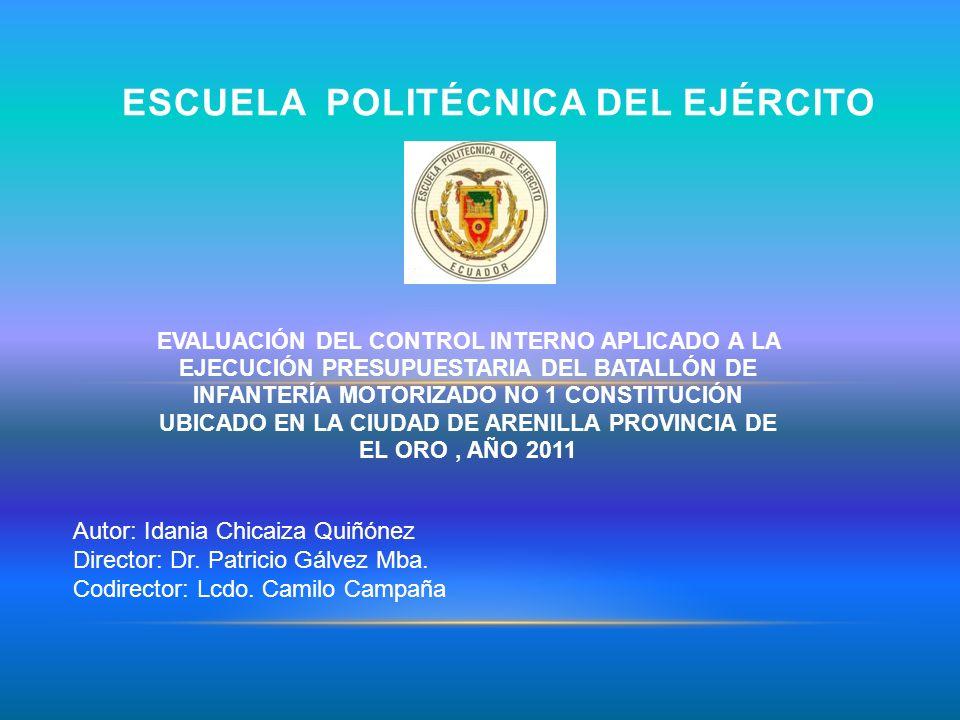 EVALUACIÓN DEL CONTROL INTERNO APLICADO A LA EJECUCIÓN PRESUPUESTARIA DEL BATALLÓN DE INFANTERÍA MOTORIZADO NO 1 CONSTITUCIÓN UBICADO EN LA CIUDAD DE