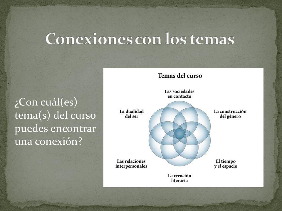 ¿Con cuál(es) tema(s) del curso puedes encontrar una conexión?