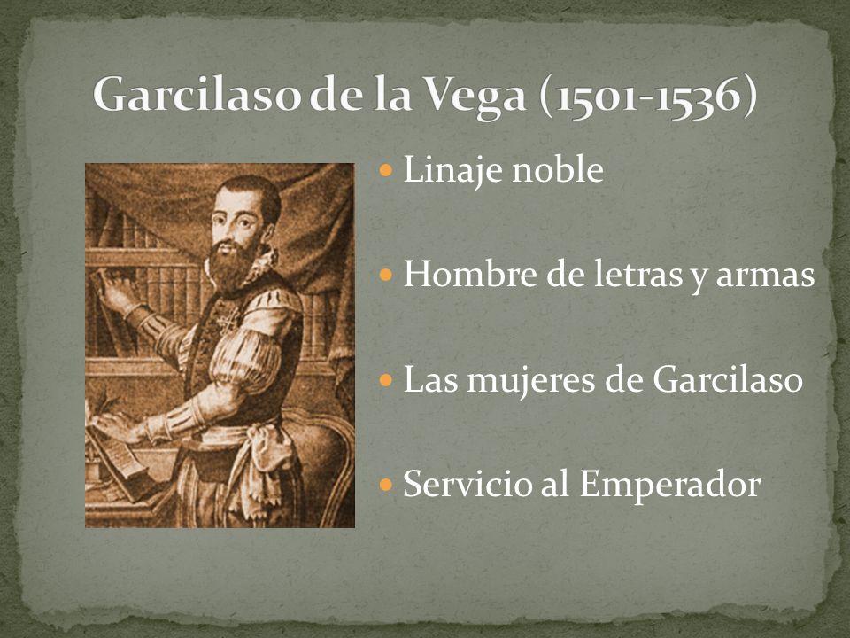 Linaje noble Hombre de letras y armas Las mujeres de Garcilaso Servicio al Emperador