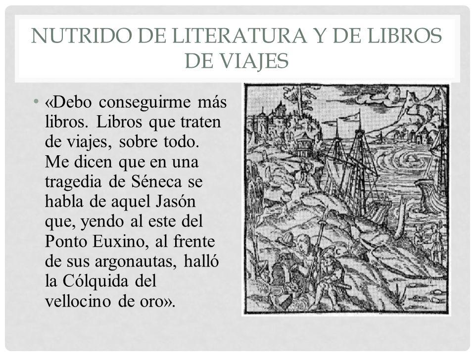 NUTRIDO DE LITERATURA Y DE LIBROS DE VIAJES «Debo conseguirme más libros.