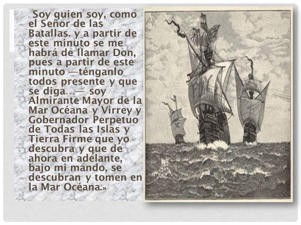 EL ALMIRANTE MAYOR «… Soy quien soy, como el Señor de las Batallas.