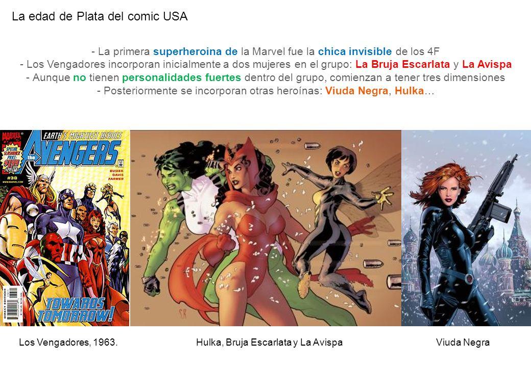 La edad de Plata del comic USA Hulka, Bruja Escarlata y La AvispaViuda NegraLos Vengadores, 1963. - La primera superheroina de la Marvel fue la chica