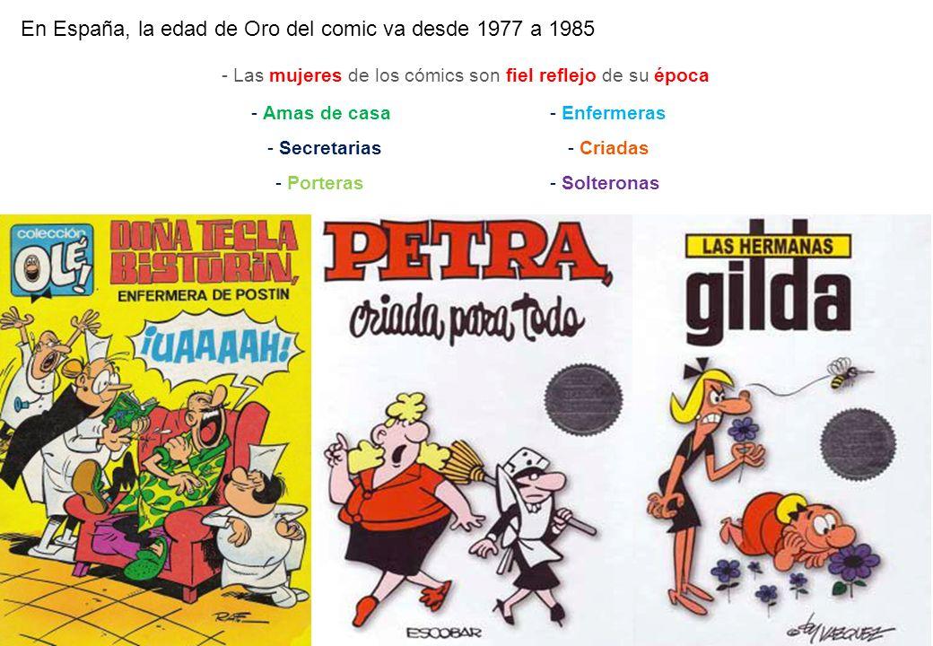 En España, la edad de Oro del comic va desde 1977 a 1985 - Las mujeres de los cómics son fiel reflejo de su época - Amas de casa - Secretarias - Porte