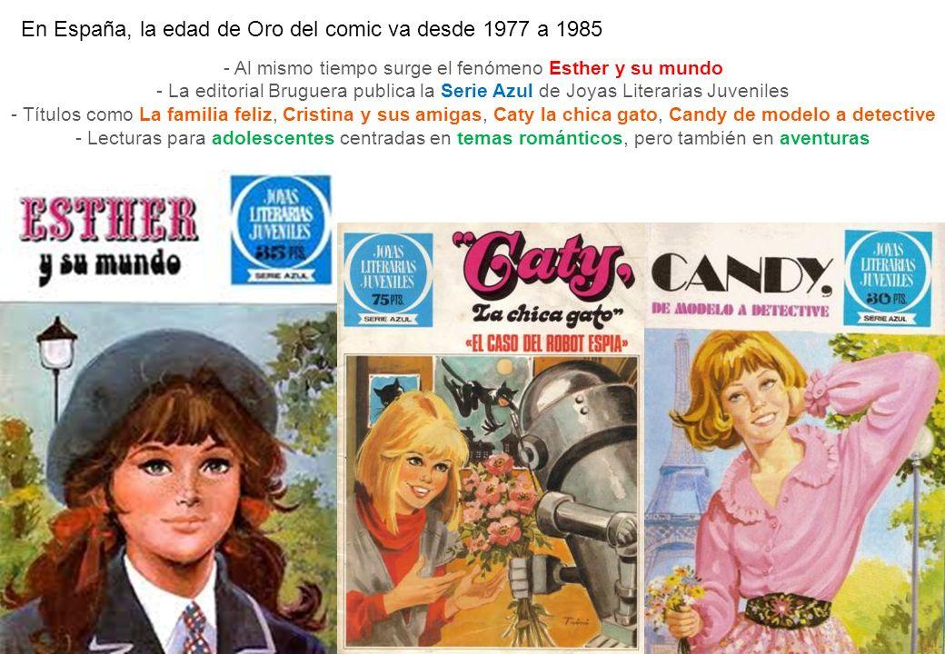 En España, la edad de Oro del comic va desde 1977 a 1985 - Al mismo tiempo surge el fenómeno Esther y su mundo - La editorial Bruguera publica la Seri