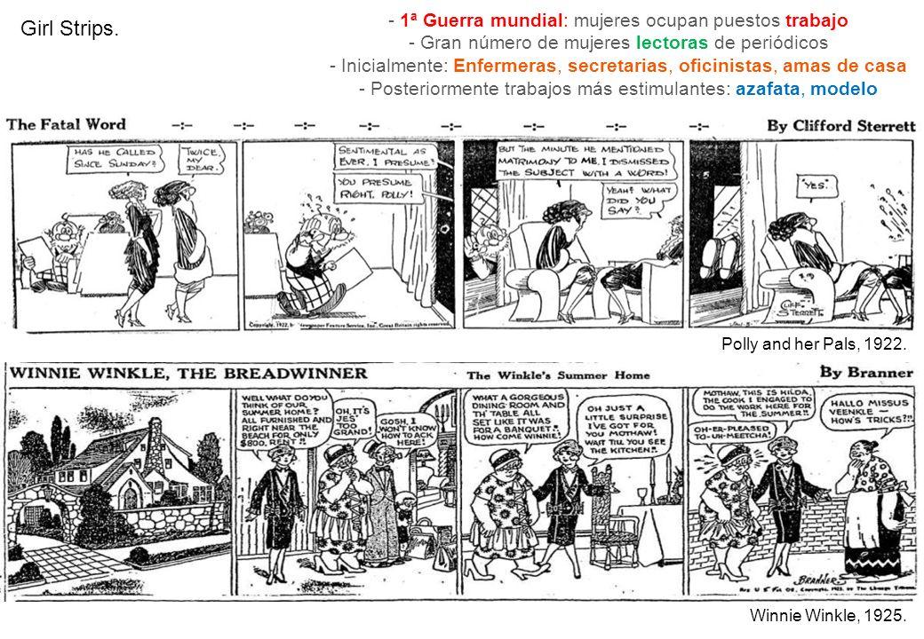 Girl Strips. Winnie Winkle, 1925. Polly and her Pals, 1922. - 1ª Guerra mundial: mujeres ocupan puestos trabajo - Gran número de mujeres lectoras de p