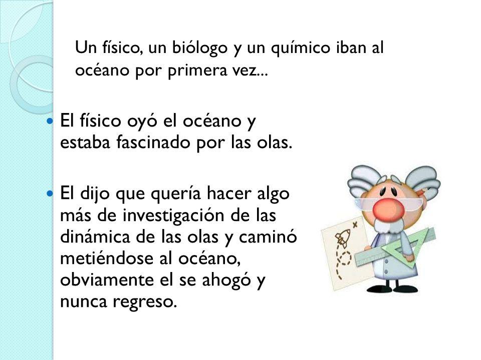 El biólogo dijo que quería hacer una investigación de la flora y fauna dentro del océano.