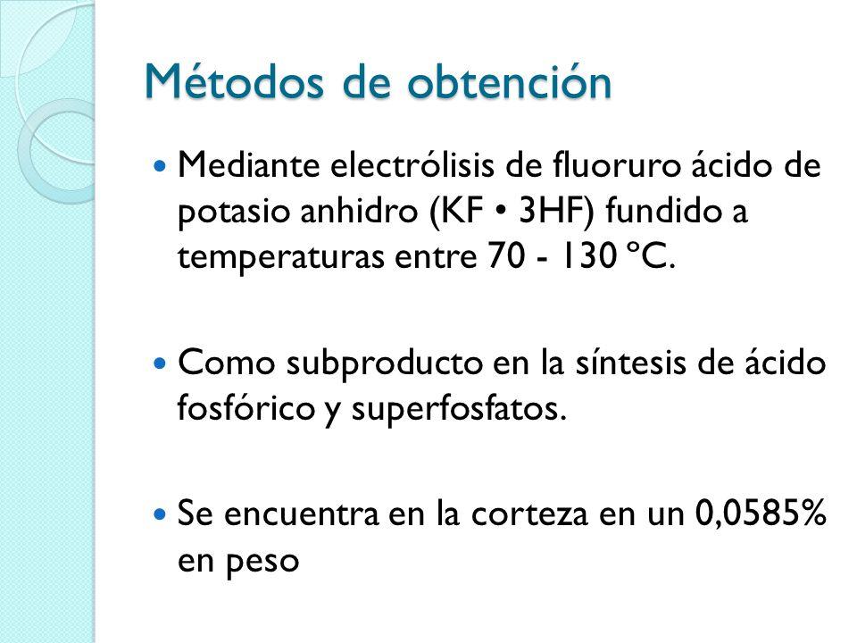 Métodos de obtención Mediante electrólisis de fluoruro ácido de potasio anhidro (KF 3HF) fundido a temperaturas entre 70 - 130 ºC. Como subproducto en