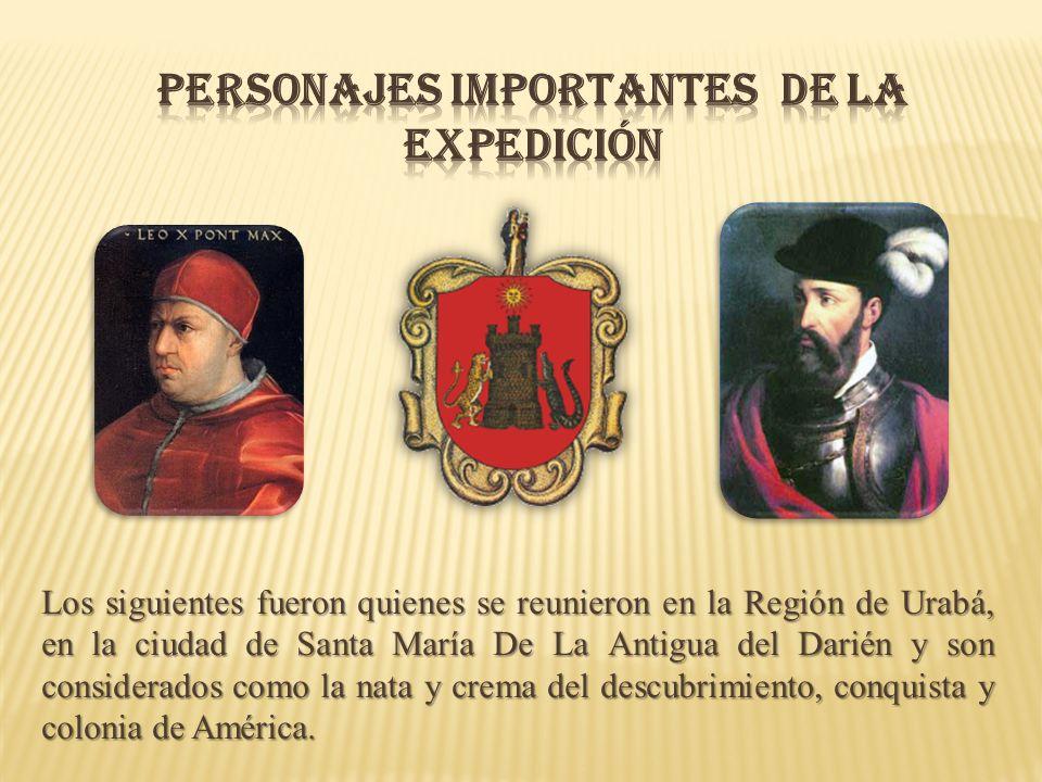 Los siguientes fueron quienes se reunieron en la Región de Urabá, en la ciudad de Santa María De La Antigua del Darién y son considerados como la nata