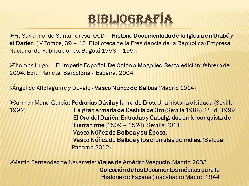 Fr. Severino de Santa Teresa, OCD – Historia Documentada de la Iglesia en Urabá y el Darién. ( V Tomos, 39 – 43. Biblioteca de la Presidencia de la Re