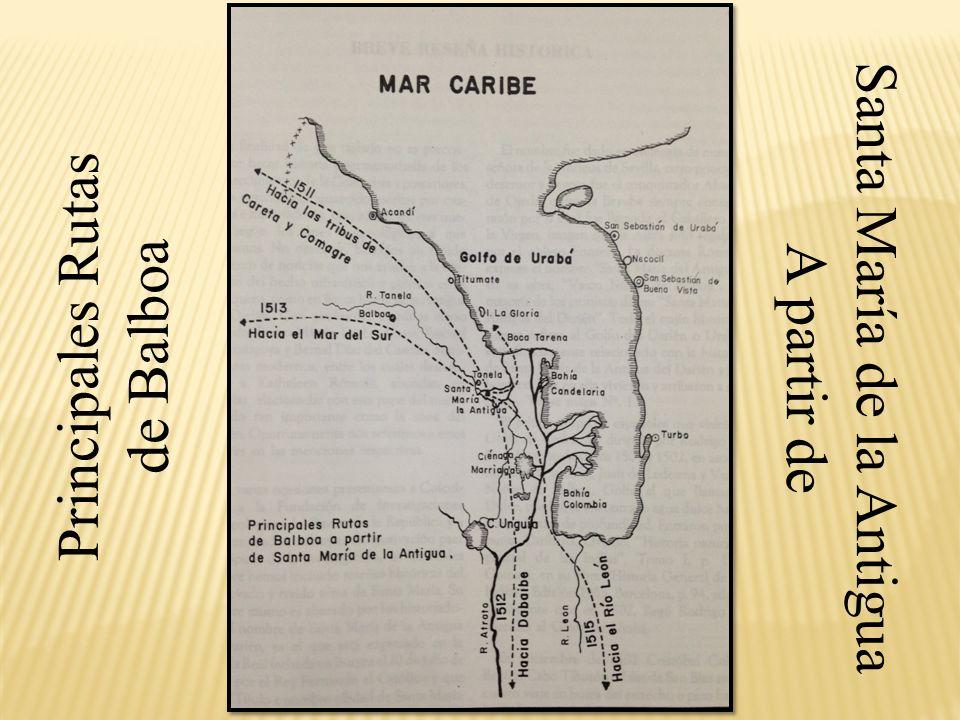 Principales Rutas de Balboa Santa María de la Antigua A partir de