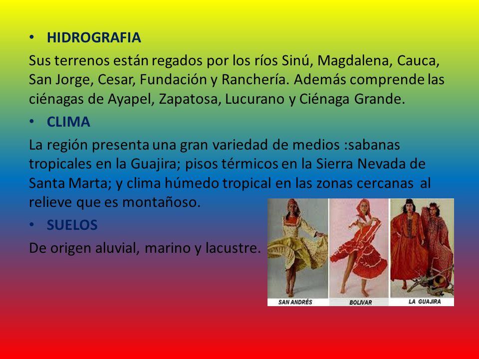 HIDROGRAFIA Sus terrenos están regados por los ríos Sinú, Magdalena, Cauca, San Jorge, Cesar, Fundación y Ranchería. Además comprende las ciénagas de