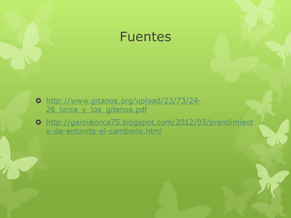 Fuentes http://www.gitanos.org/upload/23/73/24- 26_lorca_y_los_gitanos.pdf http://www.gitanos.org/upload/23/73/24- 26_lorca_y_los_gitanos.pdf http://g