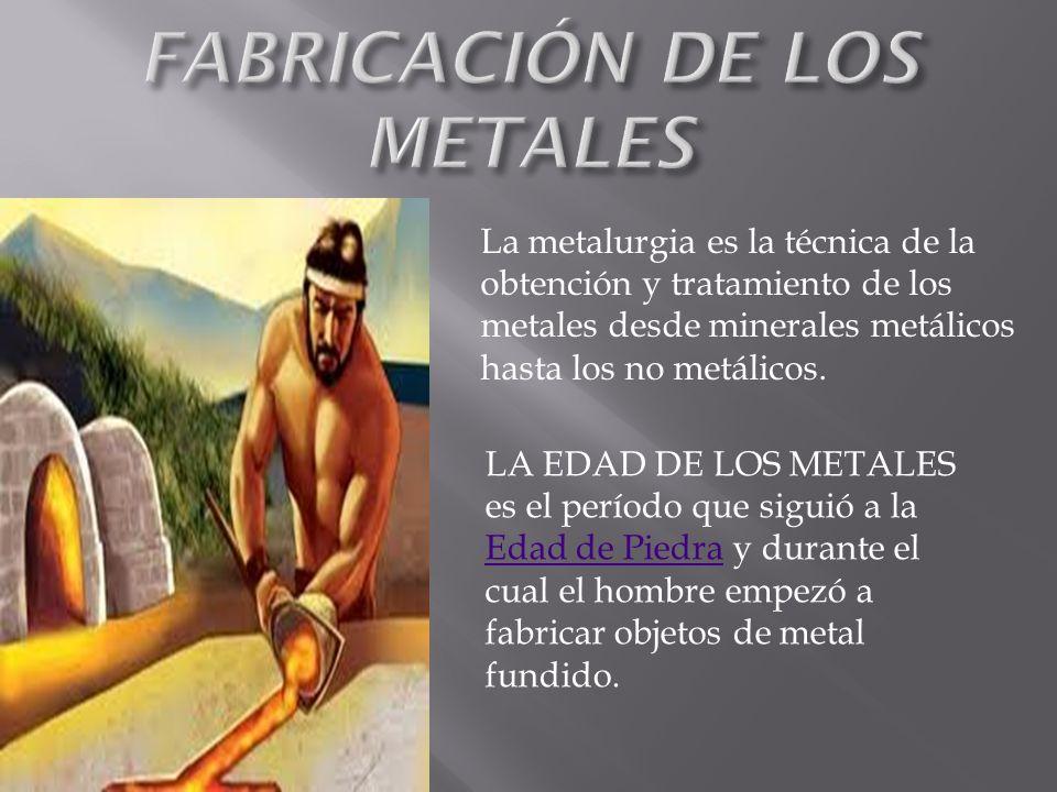 Los seres humanos empezaron a utilizar primero los metales que aparecían en estado natural o puro: el oro, la plata y el cobre.