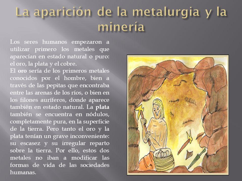 La primera técnica metalúrgica era muy sencilla, bastaba con golpear con un martillo de piedra el cobre en estado puro.
