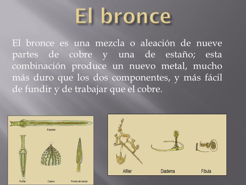 El bronce es una mezcla o aleación de nueve partes de cobre y una de estaño; esta combinación produce un nuevo metal, mucho más duro que los dos componentes, y más fácil de fundir y de trabajar que el cobre.