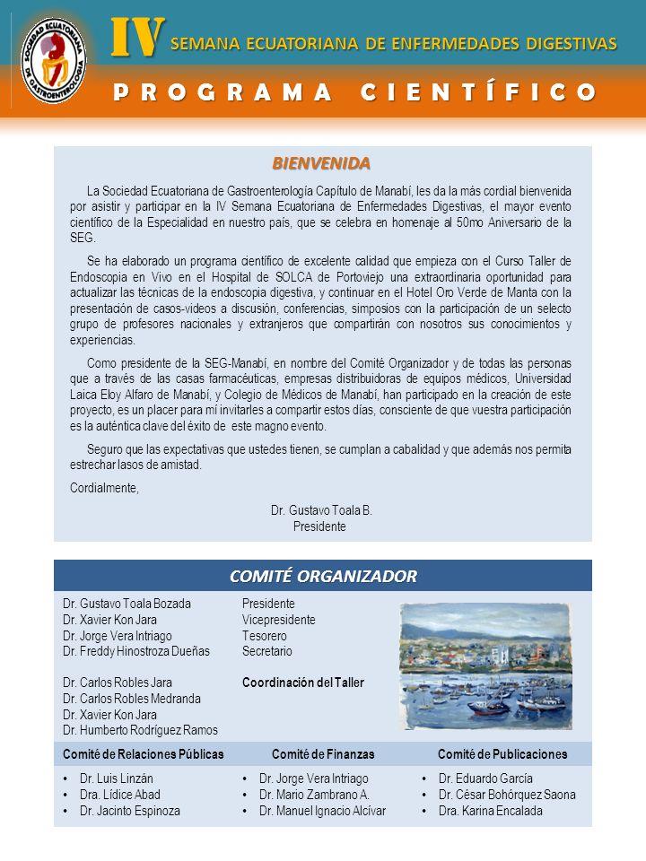 BIENVENIDA BIENVENIDA La Sociedad Ecuatoriana de Gastroenterología Capítulo de Manabí, les da la más cordial bienvenida por asistir y participar en la