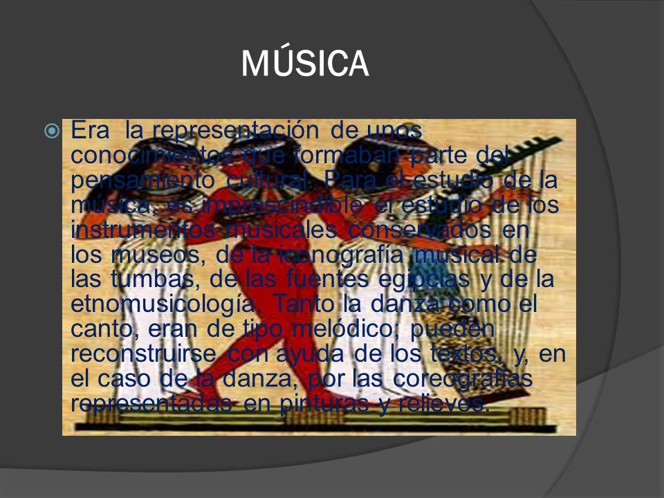 MÚSICA Era la representación de unos conocimientos que formaban parte del pensamiento cultural. Para el estudio de la música, es imprescindible el est