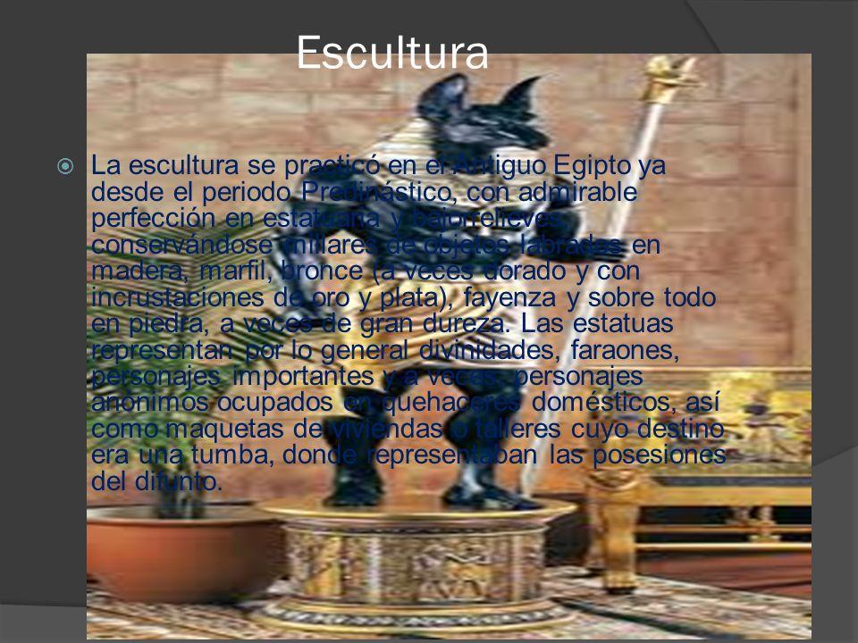 Escultura La escultura se practicó en el Antiguo Egipto ya desde el periodo Predinástico, con admirable perfección en estatuaria y bajorrelieves, cons