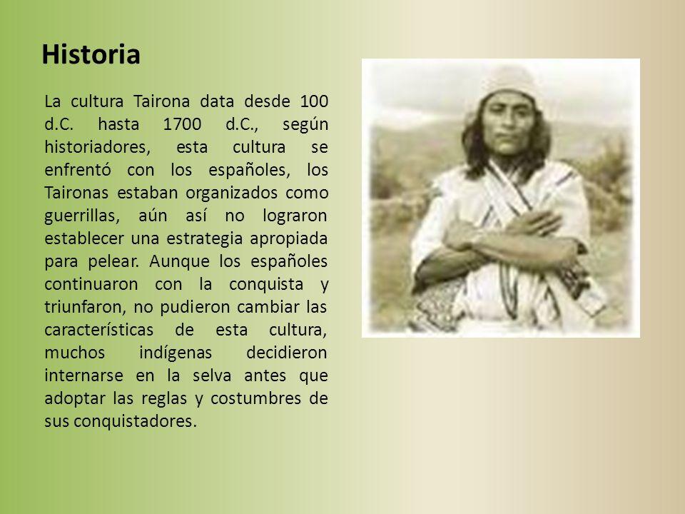 Cronología La cultura Tairona ha mostrado desde sus inicios grandes características que trascienden hasta hoy en el grupo indígena Kogui.