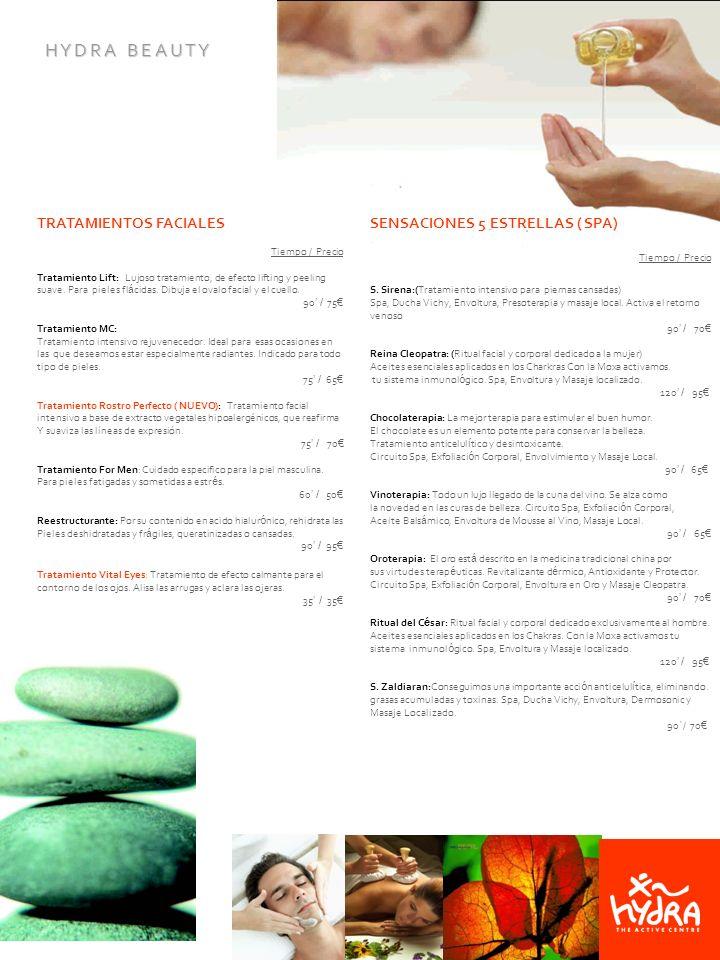 TRATAMIENTOS FACIALES Tiempo / Precio Tratamiento Lift: Lujoso tratamiento, de efecto lifting y peeling suave. Para pieles fl á cidas. Dibuja el ovalo
