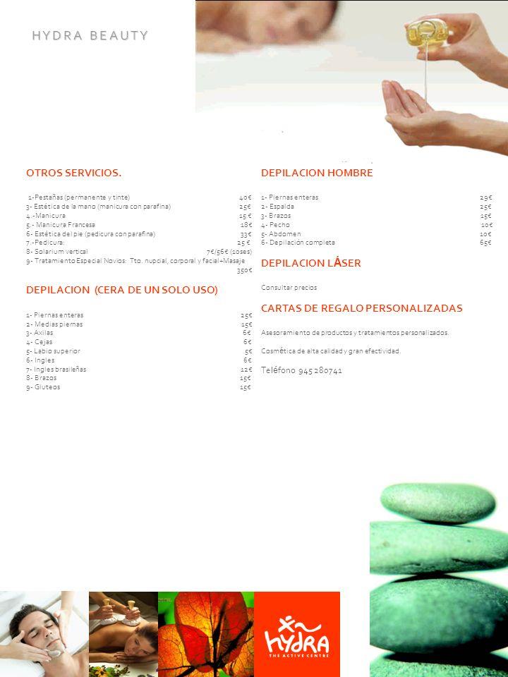 H Y D R A B E A U T Y OTROS SERVICIOS. 1-Pestañas (permanente y tinte) 40 3- Estética de la mano (manicura con parafina) 25 4.-Manicura 15 5.- Manicur
