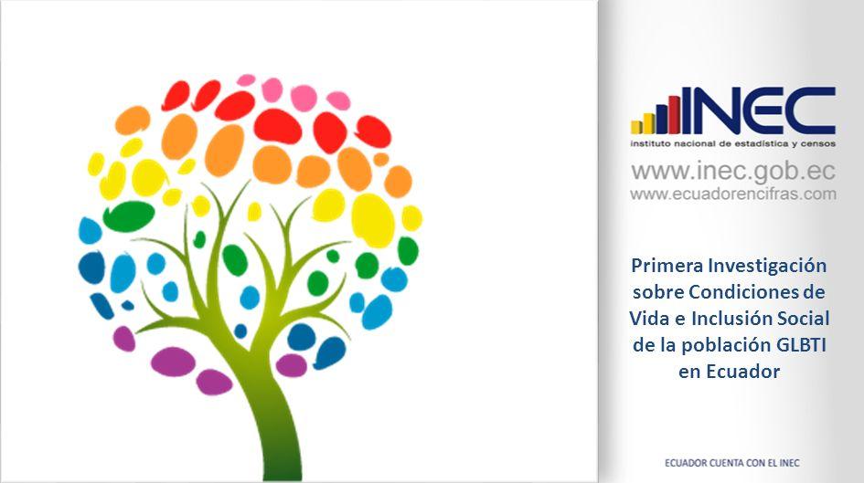 Primera Investigación sobre Condiciones de Vida e Inclusión Social de la población GLBTI en Ecuador