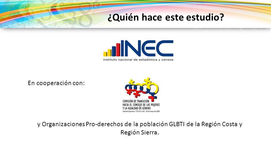 En cooperación con: y Organizaciones Pro-derechos de la población GLBTI de la Región Costa y Región Sierra. ¿Quién hace este estudio?