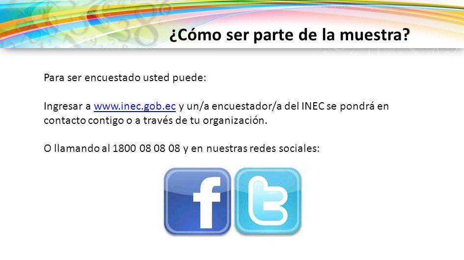 Para ser encuestado usted puede: Ingresar a www.inec.gob.ec y un/a encuestador/a del INEC se pondrá en contacto contigo o a través de tu organización.