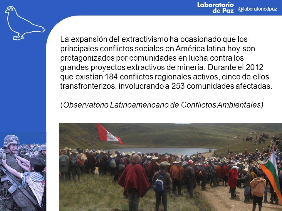 @laboratoriodpaz La expansión del extractivismo ha ocasionado que los principales conflictos sociales en América latina hoy son protagonizados por com
