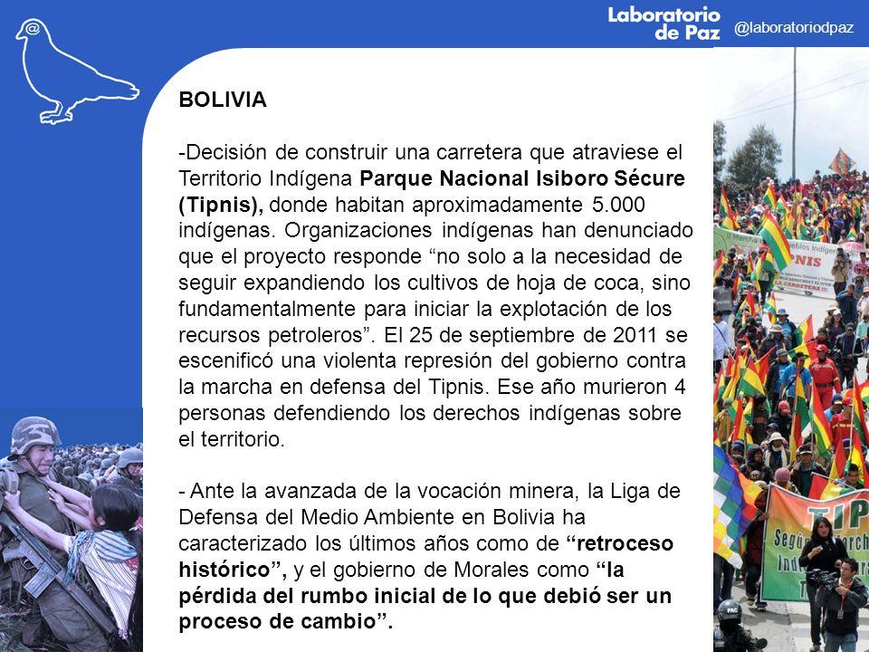 @laboratoriodpaz BOLIVIA -Decisión de construir una carretera que atraviese el Territorio Indígena Parque Nacional Isiboro Sécure (Tipnis), donde habi