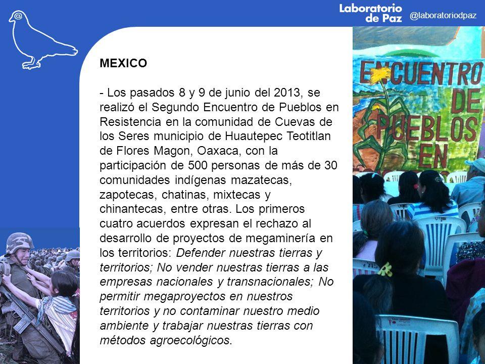 @laboratoriodpaz MEXICO - Los pasados 8 y 9 de junio del 2013, se realizó el Segundo Encuentro de Pueblos en Resistencia en la comunidad de Cuevas de