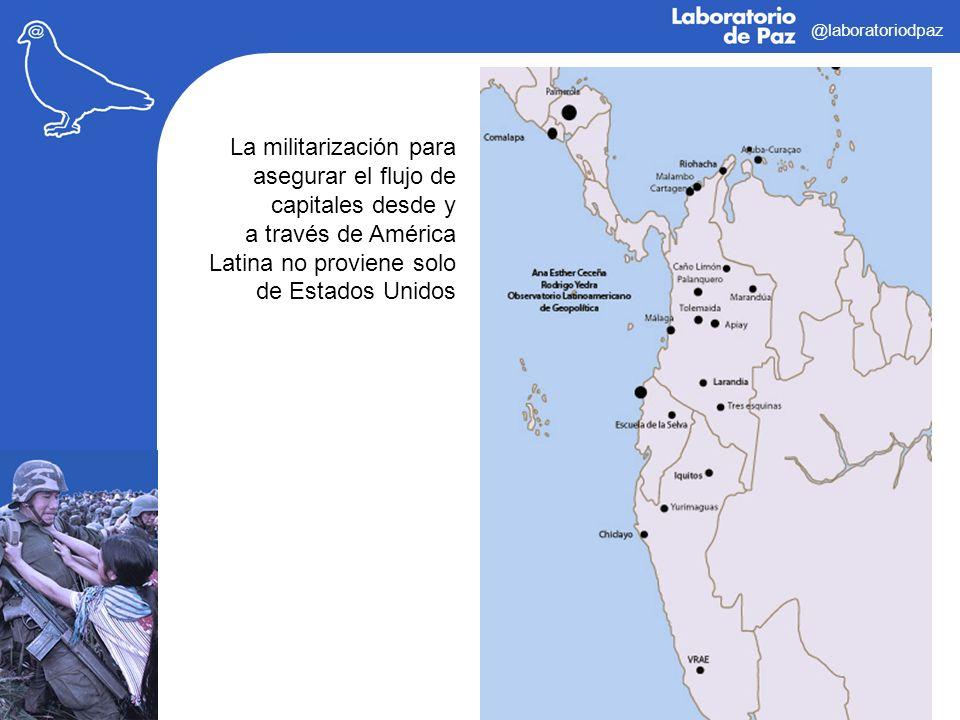 @laboratoriodpaz La militarización para asegurar el flujo de capitales desde y a través de América Latina no proviene solo de Estados Unidos