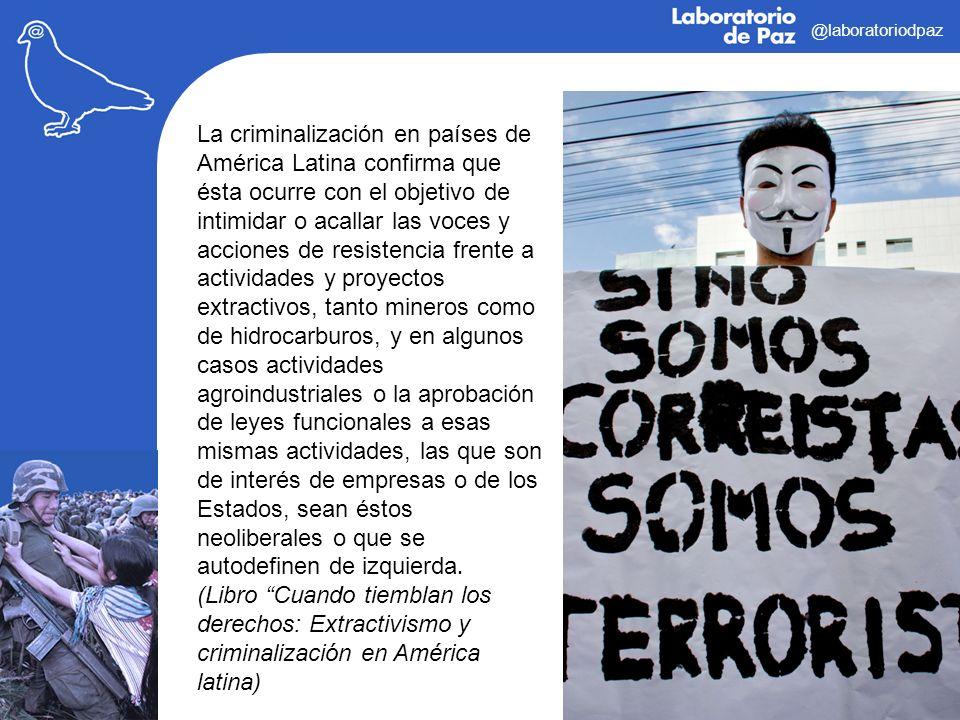 @laboratoriodpaz La criminalización en países de América Latina confirma que ésta ocurre con el objetivo de intimidar o acallar las voces y acciones d