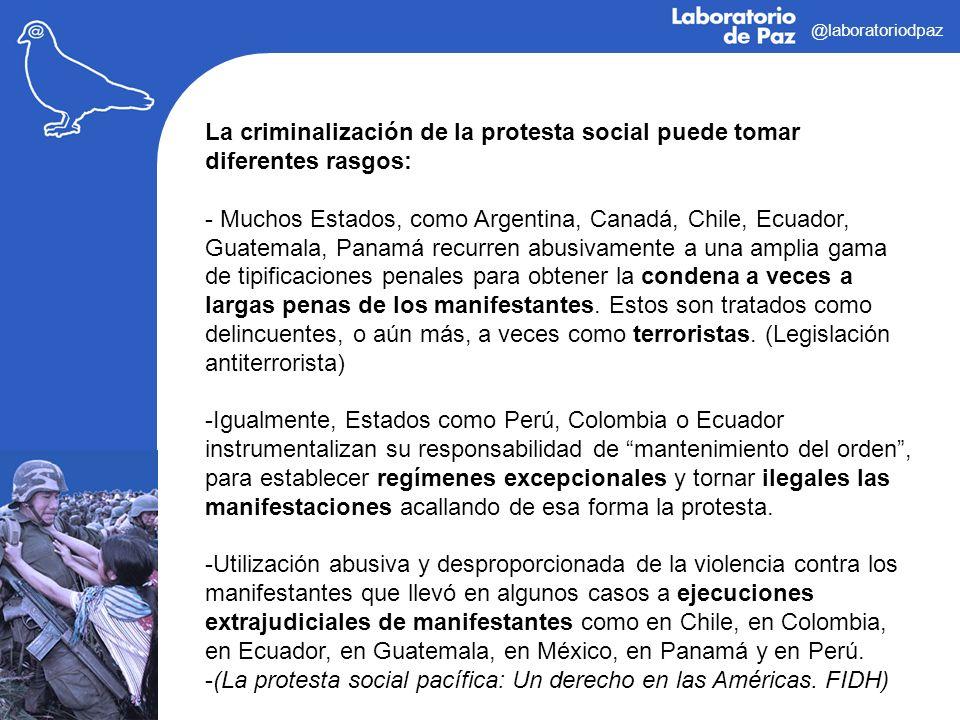 @laboratoriodpaz La criminalización de la protesta social puede tomar diferentes rasgos: - Muchos Estados, como Argentina, Canadá, Chile, Ecuador, Gua