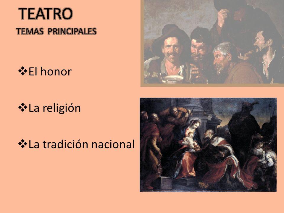 El honor La religión La tradición nacional