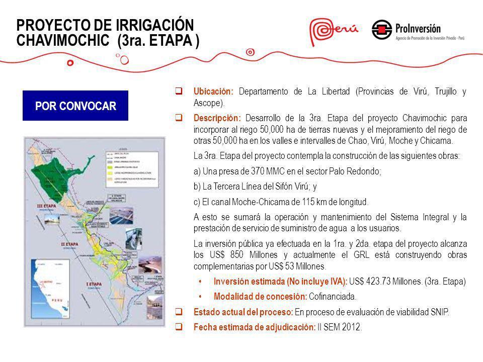Play Lobitos PROYECTO DE IRRIGACIÓN CHAVIMOCHIC (3ra. ETAPA ) Ubicación: Departamento de La Libertad (Provincias de Virú, Trujillo y Ascope). Descripc