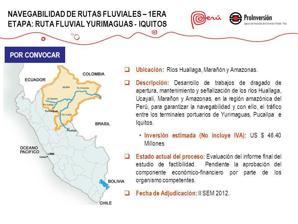 NAVEGABILIDAD DE RUTAS FLUVIALES – 1ERA ETAPA: RUTA FLUVIAL YURIMAGUAS - IQUITOS POR CONVOCAR Ubicación: Ríos Huallaga, Marañón y Amazonas. Descripció