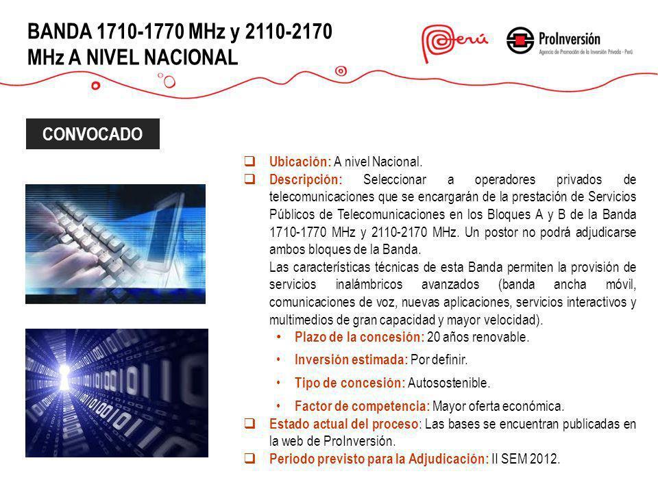 BANDA 1710-1770 MHz y 2110-2170 MHz A NIVEL NACIONAL Ubicación: A nivel Nacional. Descripción: Seleccionar a operadores privados de telecomunicaciones