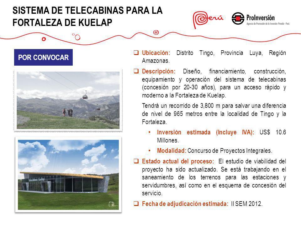 SISTEMA DE TELECABINAS PARA LA FORTALEZA DE KUELAP Ubicación: Distrito Tingo, Provincia Luya, Región Amazonas. Descripción: Diseño, financiamiento, co