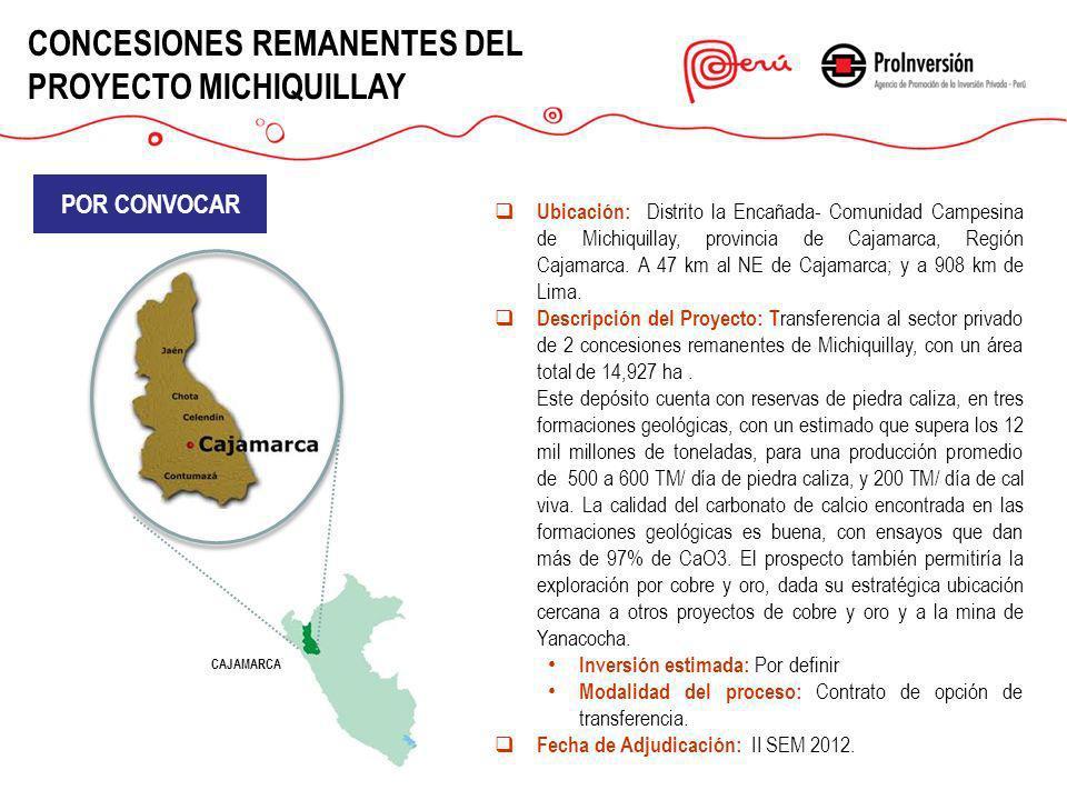 CONCESIONES REMANENTES DEL PROYECTO MICHIQUILLAY Ubicación: Distrito la Encañada- Comunidad Campesina de Michiquillay, provincia de Cajamarca, Región