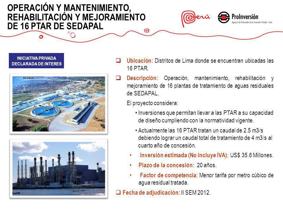 OPERACIÓN Y MANTENIMIENTO, REHABILITACIÓN Y MEJORAMIENTO DE 16 PTAR DE SEDAPAL Ubicación: Distritos de Lima donde se encuentran ubicadas las 16 PTAR.