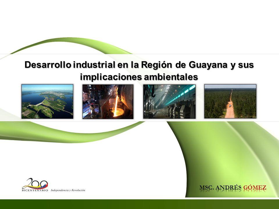Desarrollo industrial en la Región de Guayana y sus implicaciones ambientales