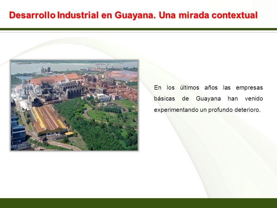 Page 11 Desarrollo Industrial en Guayana. Una mirada contextual En los últimos años las empresas básicas de Guayana han venido experimentando un profu